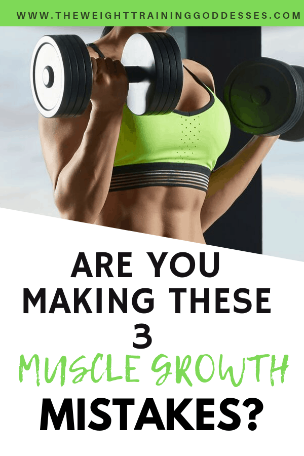 Muscle Growth: Are you making these 3 mistakes?
